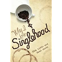 Why I Love Singlehood by Elisa Lorello (2011-05-31)