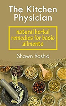 Natural Herbal Remedies:Natural Herbal Remedies for Health and Wellness (Herbal remedies, Herbal remedies guide, Herbal remedies for weight loss): Natural ... for Health, Wellness (English Edition) par [Rashid, Shawn]