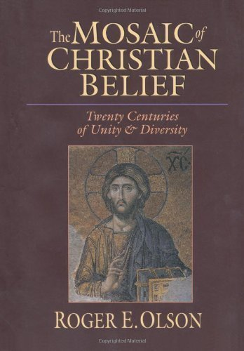 The Mosaic of Christian Belief: Twenty Centuries of Unity & Diversity (Edition Fourth Impression) by Olson, Roger E. [Hardcover(2002£©]