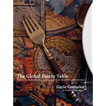 The Global Pastry Table (English Edition)