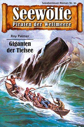 Download Seewölfe - Piraten der Weltmeere 91: Giganten der Tiefsee