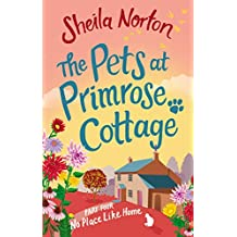The Pets at Primrose Cottage: Part Four No Place Like Home