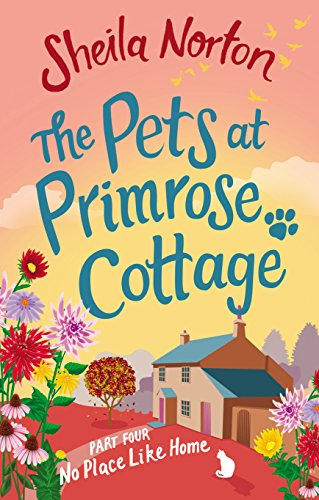 Primrose Cottage (The Pets at Primrose Cottage: Part Four No Place Like Home (English Edition))