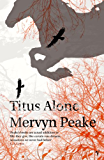 Titus Alone (Gormenghast Trilogy Book 3)