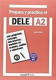 Prepara y practica el DELE A2 + CD audios: Con programa, consejos, microtareas, modelos de examen, audios y soluciones (Octaedro eleDele)
