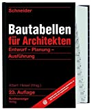 Schneider - Bautabellen für Architekten: Entwurf - Planung - Ausführung - Klaus-Jürgen Schneider, Kerstin Rjasanowa