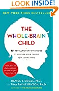 #4: The Whole-Brain Child: 12 Revolutionary Strategies to Nurture Your Child's Developing Mind