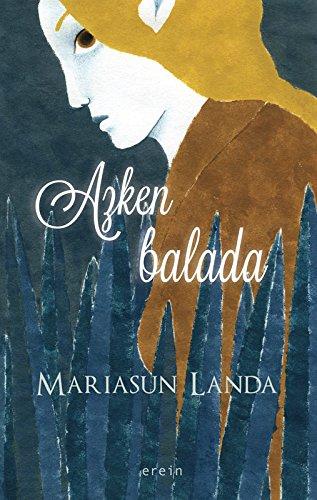 Azken balada (Basque Edition) por Mariasun Landa