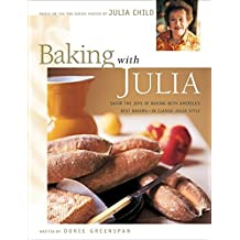 Baking with Julia: Savor the Joys of Baking with America's Best Bakers by Dorie Greenspan (1996-11-04)