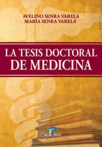 La Tesis Doctoral De Medicina 2ª Ed.