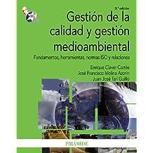Gestión de la calidad y gestión medioambiental: Fundamentos, herramientas, normas ISO y relaciones (Economía Y Empresa)