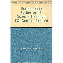 Europa ohne Sachertorte?. Österreich und die EG