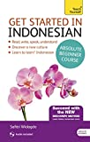 Get Started in Beginner's Indonesian (Learn Indonesian with Teach Yourself): (Book and audio support) The essential introduction to reading, writing, ... a new language (Teach Yourself Language)
