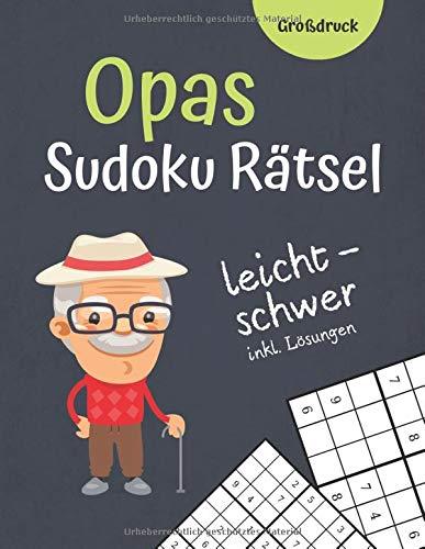 Opas Sudoku Rätsel: 120 Sudokus für deinen Großvater I Großdruck I leicht bis schwer inkl Lösungen