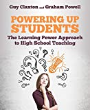 Powering Up Students: The Learning Power Approach to Secondary Teaching