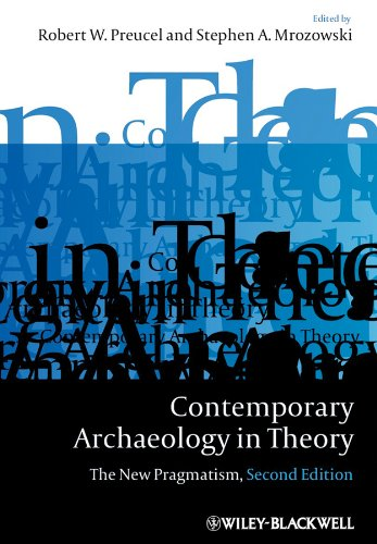 Contemporary Archaeology in Theory: The New Pragmatism (Coursesmart)