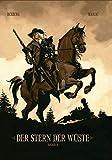 Der Stern der Wüste: Bd. 2 - Stéphen Desberg