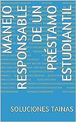 Manejo Responsable de un Préstamo Estudiantil (Spanish Edition)