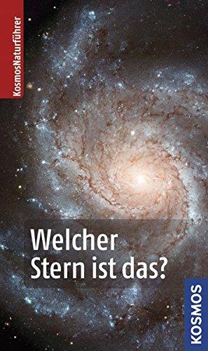 Welcher Stern ist das? (Kosmos-Naturführer)