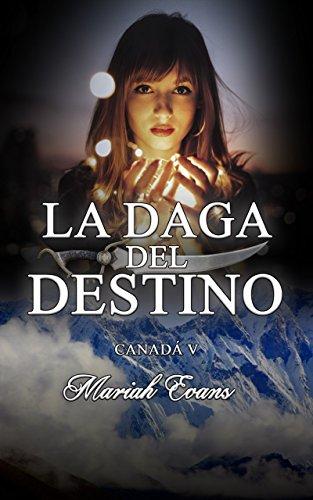 La daga del destino: Canadá V por Mariah Evans