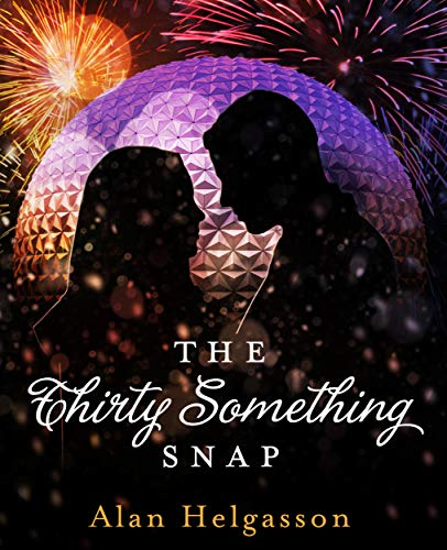 The Thirty Something Snap (2019 Revision) by [Helgasson, Alan]