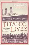 Titanic Lives: Migrants and Millionaires, Conmen and Crew