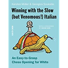Winning with the Slow (But Venomous!) Italian: An Easy-To-Grasp Chess Opening for White