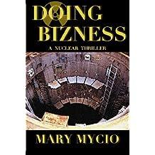 Doing Bizness: A Nuclear Thriller (Cristina Smythe Suspense Book 1)