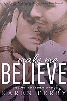 Make Me Believe: Special Edition by [Ferry, Karen]
