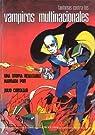 Fantomas contra los vampiros multinacionales. Una utopía realizable narrada por Julio Cortázar.