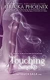 Touching Smoke (Touch Saga Book 1)