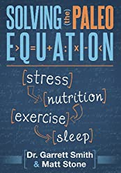 Solving the Paleo Equation: Stress, Nutrition, Exercise, Sleep (English Edition)