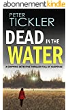 DEAD IN THE WATER  a gripping detective thriller full of suspense (English Edition)