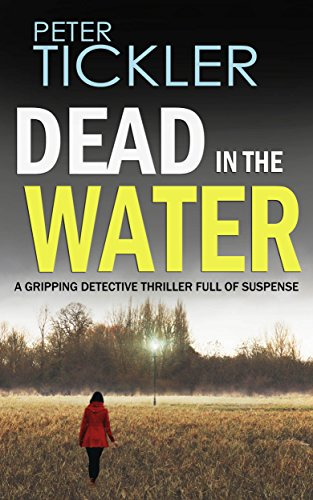 Dead in the water a gripping detective thriller full of suspense dead in the water a gripping detective thriller full of suspense by tickler peter fandeluxe PDF