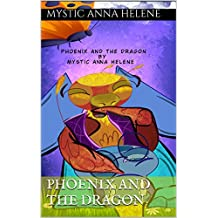 Phoenix And The Dragon (Phoenix and Dragon Book 1) (English Edition)