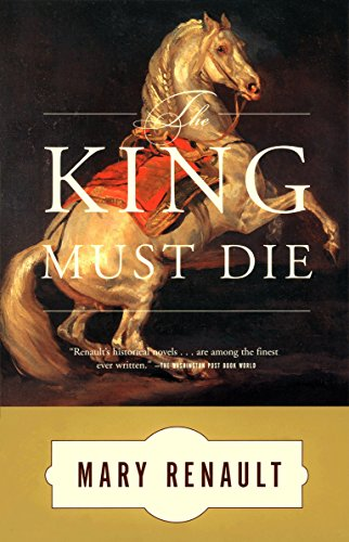 The King Must Die por Mary Renault