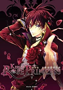 Kiss Of Rose Princess Edition simple Tome 5