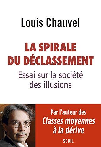 La Spirale du déclassement. Essai sur la société des illusions par Louis Chauvel