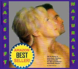 Facelift Naturally The At-Home or Anywhere, Painless, Natural Anti-Aging Acupressure Facelift for Men and Women That Really Works! (English Edition) par [Busch, Julia M.]