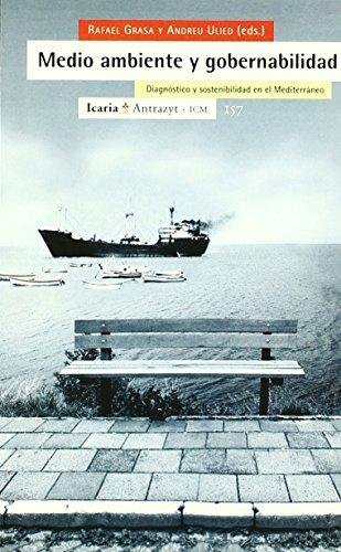 Medio ambiente y gobernabilidad: Diagnóstico y sostenbilidad en el Meditarráneo (Antrazyt) de Rafael Grasa Hernández (23 oct 2000) Tapa blanda