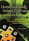 Understanding Video Games: The Essential Introduction by Simon Egenfeldt-Nielsen (2012-07-28)