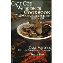 Cape COD Wampanoag Cookbook: Wampanoag Indian Recipes, Images and Lore