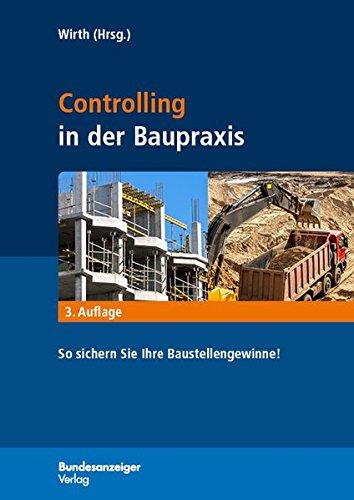 Controlling in der Baupraxis: So sichern Sie Ihre Baustellengewinne!