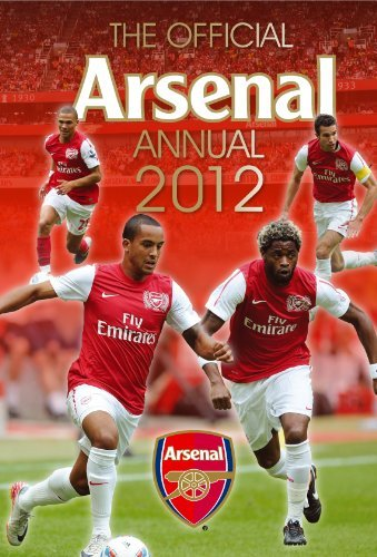 The Official Arsenal FC Annual 2012 (Annuals 2012) by VARIOUS (2011-10-31)