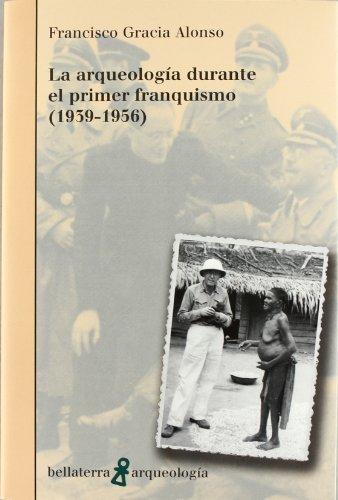 La arqueología durante el primer franquismo (Arqueologia (bellaterra)) por Gracias Alonso
