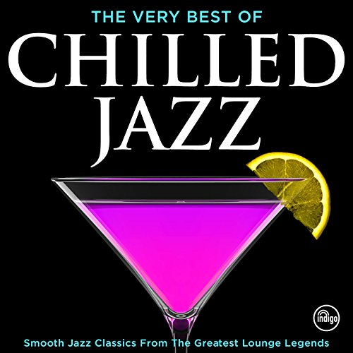 The Very Best of Chilled Jazz ...