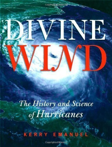 Divine Wind: The History and Science of Hurricanes by Emanuel, Kerry published by Oxford University Press, USA (2005)