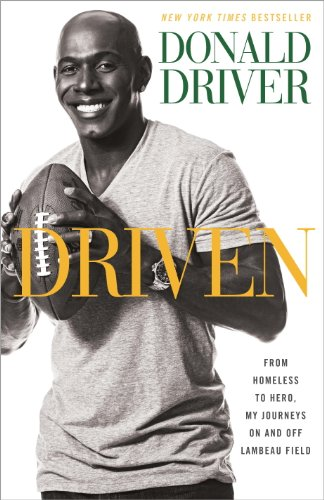 Green Bay Packers Donald Driver (Driven: From Homeless to Hero, My Journeys On and Off Lambeau Field (English Edition))