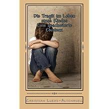 Die Tragik im Leben eines Kindes: Eine gescheiterte Existenz 12: Volume 12