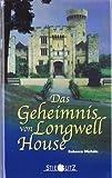 Das Geheimnis von Longwell House von Rebecca Michéle